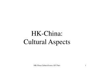 HK-China:  Cultural Aspects