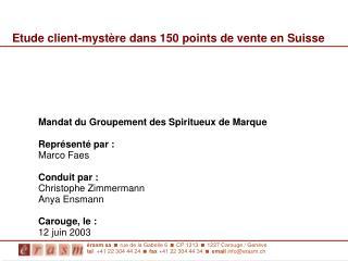 Etude client-mystère dans 150 points de vente en Suisse