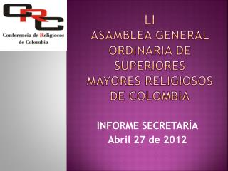 LI  ASAMBLEA general ordinaria de superiores mayores religiosos de  colombia