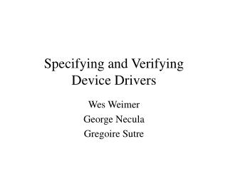 Specifying and Verifying Device Drivers