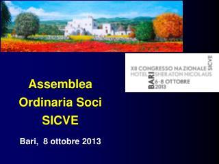 Assemblea Ordinaria Soci SICVE  Bari,  8 ottobre 2013