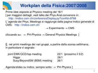 Workplan della Fisica:2007/2008