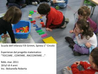 Scuola dell'infanzia F.lli Grimm, Spinea 1° Circolo Esperienze dal progetto matematico: