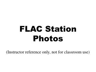FLAC Station Photos
