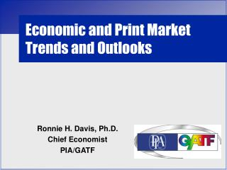 Economic and Print Market Trends and Outlooks