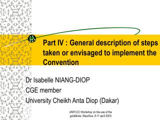 Part IV : General description of steps   taken or envisaged to implement the   Convention