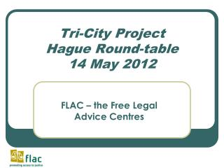 Tri-City Project Hague Round-table 14 May 2012