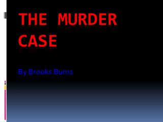 The Murder Case