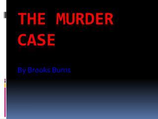 The Murder Case