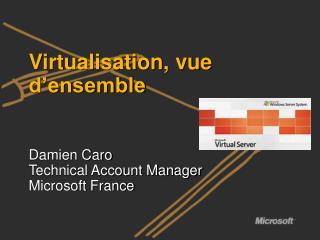 Virtualisation, vue d�ensemble