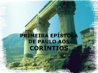 PRIMEIRA EPÍSTOLA DE PAULO AOS CORÍNTIOS