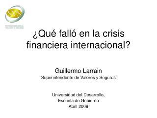 ¿Qué falló en la crisis financiera internacional?