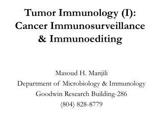 Tumor Immunology I: Cancer Immunosurveillance  Immunoediting