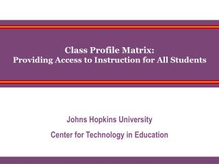 Class Profile Matrix: Providing Access to Instruction for All Students