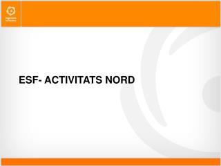 ESF- ACTIVITATS NORD