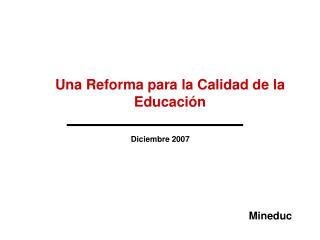 Una Reforma para la Calidad de la Educación