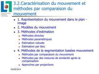 3.2.Caractérisation du mouvement et méthodes par comparaison du mouvement