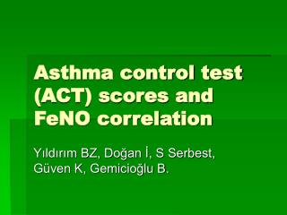 Asthma control test (ACT) scores and FeNO correlation