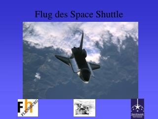 Flug des Space Shuttle