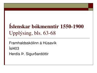 �slenskar b�kmenntir 1550-1900 Uppl�sing, bls. 63-68