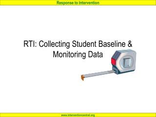 RTI: Collecting Student Baseline  Monitoring Data