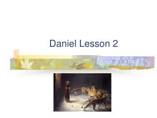 Daniel Lesson 2
