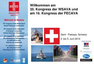 Willkommen am 35. Kongress der WSAVA und  am 16. Kongress der FECAVA