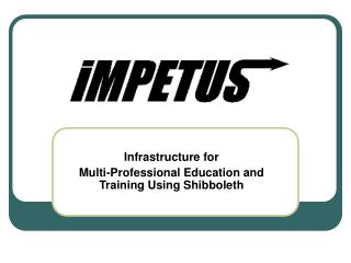 Infrastructure for  Multi-Professional Education and Training Using Shibboleth