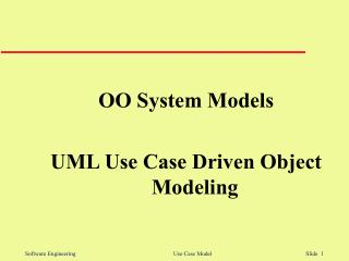 OO System Models UML Use Case Driven Object Modeling