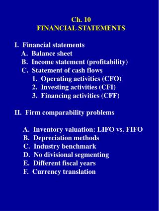 Ch. 10 FINANCIAL STATEMENTS I.  Financial statements	     A.  Balance sheet
