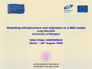 Modelling infrastructure and migration in a NEG model Luigi Marattin University of Bologna