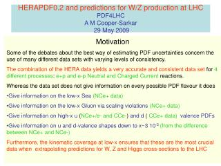 HERAPDF0.2 and predictions for W/Z production at LHC PDF4LHC A M Cooper-Sarkar  29 May 2009