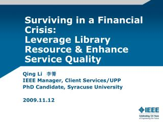 Surviving in a Financial Crisis:  Leverage Library Resource & Enhance Service Quality