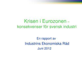 Krisen i Eurozonen  –  konsekvenser för svensk industri