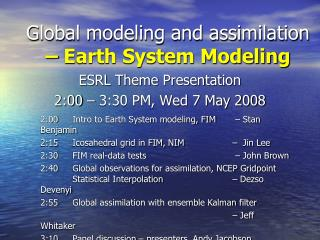 Global modeling and assimilation  � Earth System Modeling