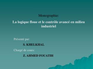 Monographie: La logique floue et le contrôle avancé en milieu industriel