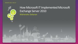 How Microsoft IT Implemented Microsoft Exchange Server 2010