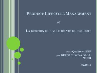 Product Lifecycle Management où La gestion du cycle de vie du produit