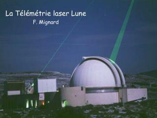 La Télémétrie laser Lune F. Mignard