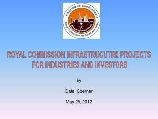 ROYAL COMMISSION INFRASTRUCUTRE PROJECTS  FOR INDUSTRIES AND INVESTORS