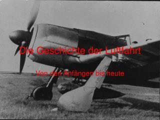 Die Geschichte der Luftfahrt