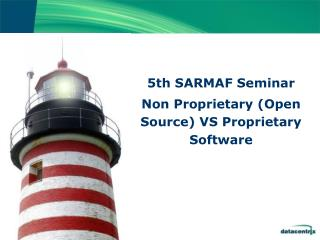 5th SARMAF Seminar Non Proprietary Open Source VS Proprietary Software