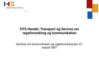 HTS Handel, Transport og Service om regelforenkling og kommunikation