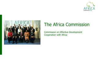 The Africa Commission Commission on Effective Development Cooperation with Africa