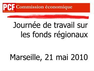 Journée de travail sur les fonds régionaux Marseille, 21 mai 2010