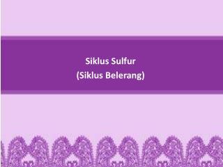 Siklus  Sulfur ( Siklus Belerang )
