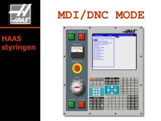 MDI/DNC MODE