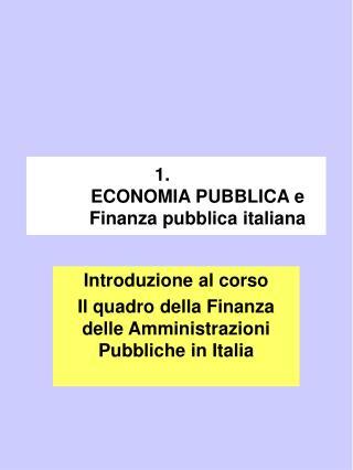 ECONOMIA PUBBLICA e Finanza pubblica italiana