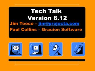 Tech Talk  Version 6.12