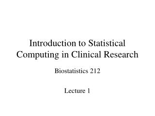 Introduction to Statistical Computing in Clinical Research